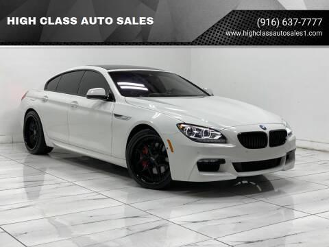 2015 BMW 6 Series for sale at HIGH CLASS AUTO SALES in Rancho Cordova CA
