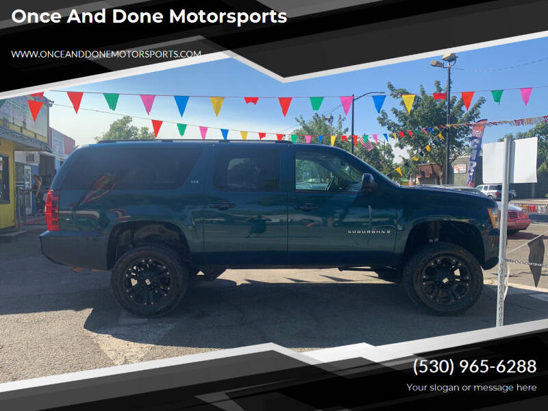 2007 Chevrolet Suburban for sale at Once and Done Motorsports in Chico CA
