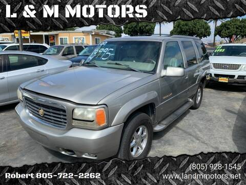 1999 Cadillac Escalade for sale at L & M MOTORS in Santa Maria CA