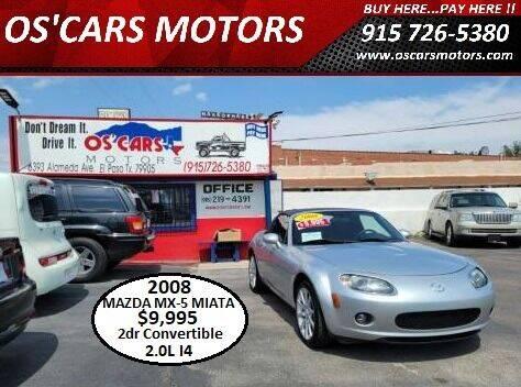 2008 Mazda MX-5 Miata for sale at Os'Cars Motors in El Paso TX