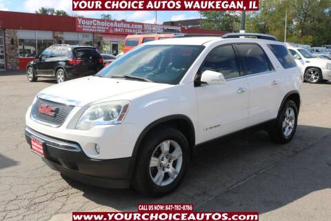 2007 GMC Acadia for sale at Your Choice Autos - Waukegan in Waukegan IL