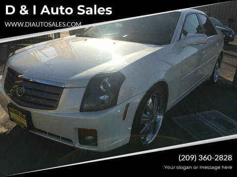 2005 Cadillac CTS for sale at D & I Auto Sales in Modesto CA