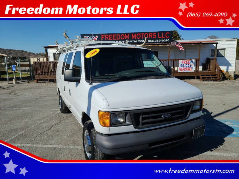 2006 Ford E-Series Cargo for sale at Freedom Motors LLC in Knoxville TN