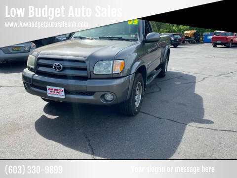 2003 Toyota Tundra for sale at Low Budget Auto Sales in Rochester NH