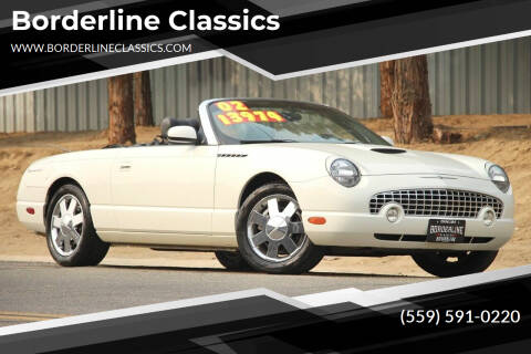 2002 Ford Thunderbird for sale at Borderline Classics in Dinuba CA