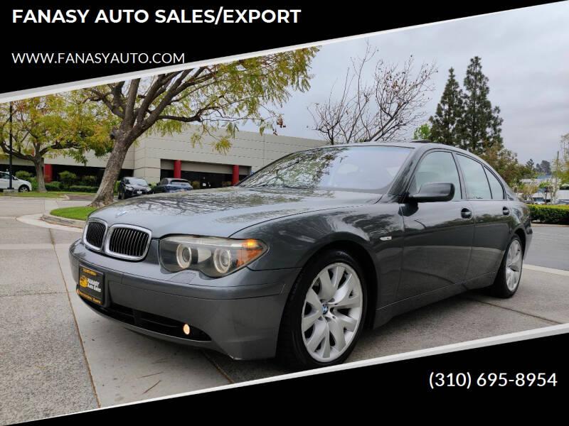 2004 BMW 7 Series for sale at FANASY AUTO SALES/EXPORT in Yorba Linda CA
