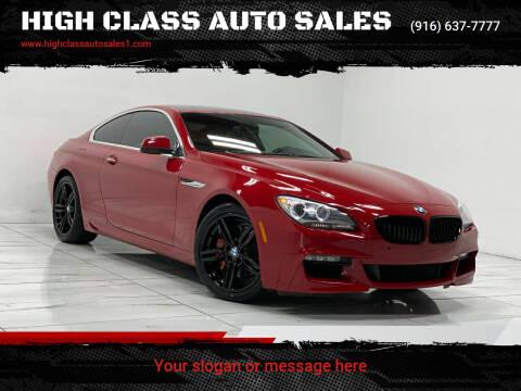 2012 BMW 6 Series for sale at HIGH CLASS AUTO SALES in Rancho Cordova CA