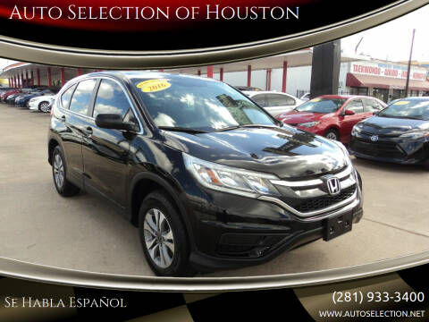 2016 Honda CR-V for sale at Auto Selection of Houston in Houston TX
