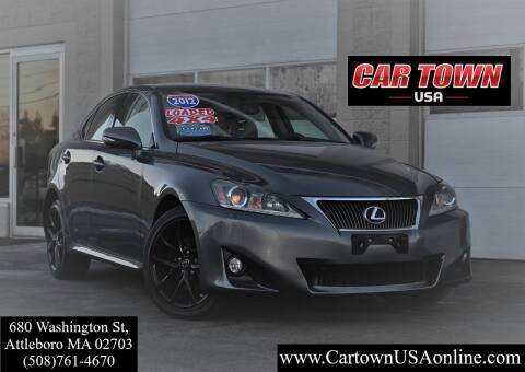 2012 Lexus IS 250 for sale at Car Town USA in Attleboro MA