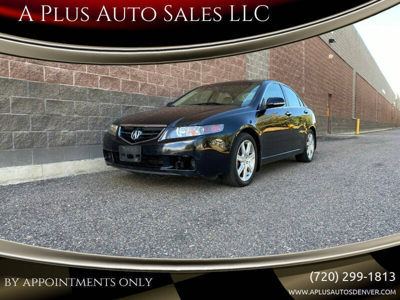 2005 Acura TSX for sale at A Plus Auto Sales LLC in Denver CO