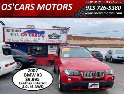 2007 BMW X3 for sale at Os'Cars Motors in El Paso TX
