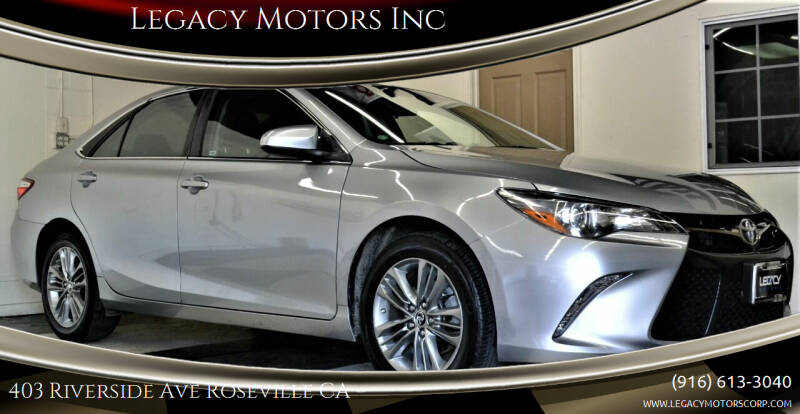 2015 Toyota Camry for sale at Legacy Motors Inc in Roseville CA