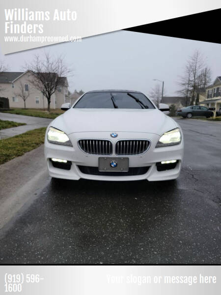 2013 BMW 6 Series for sale at Williams Auto Finders in Durham NC