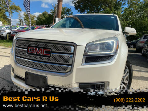 2013 GMC Acadia for sale at Best Cars R Us in Plainfield NJ