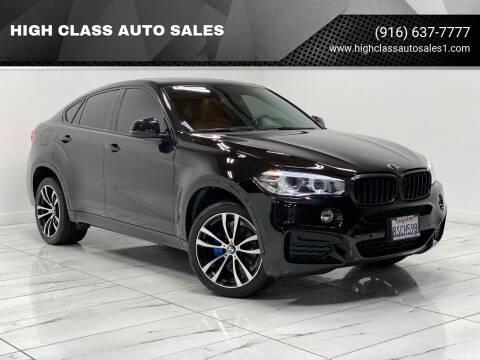2015 BMW X6 for sale at HIGH CLASS AUTO SALES in Rancho Cordova CA