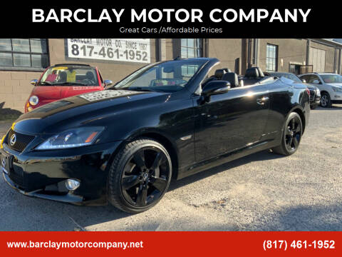 2010 Lexus IS 350C for sale at BARCLAY MOTOR COMPANY in Arlington TX