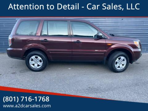 2007 Honda Pilot for sale at Attention to Detail - Car Sales, LLC in Ogden UT