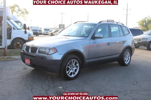 2005 BMW X3 for sale at Your Choice Autos - Waukegan in Waukegan IL