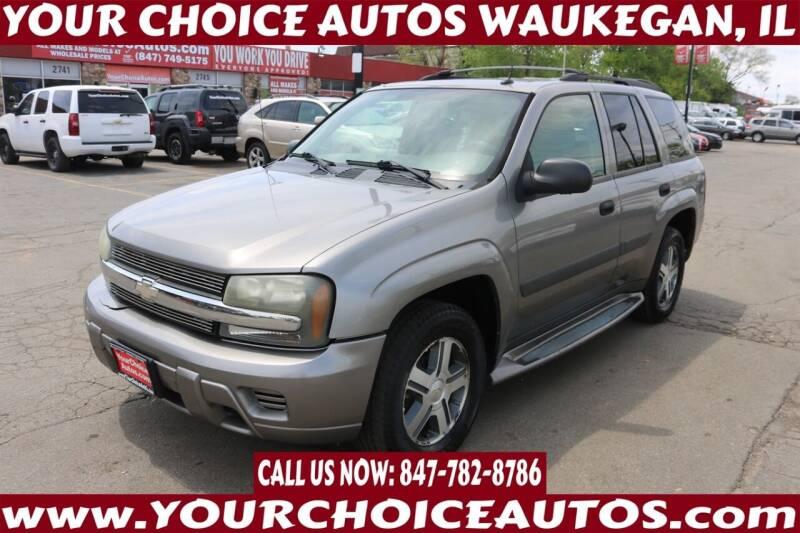 2005 Chevrolet TrailBlazer for sale at Your Choice Autos - Waukegan in Waukegan IL