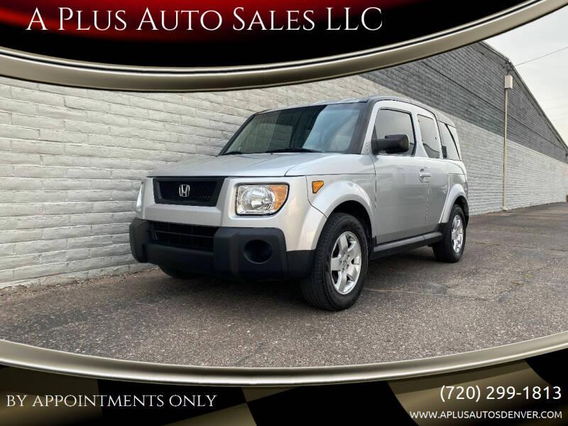 2006 Honda Element for sale at A Plus Auto Sales LLC in Denver CO