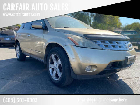 2003 Nissan Murano for sale at CARFAIR AUTO SALES in Oklahoma City OK