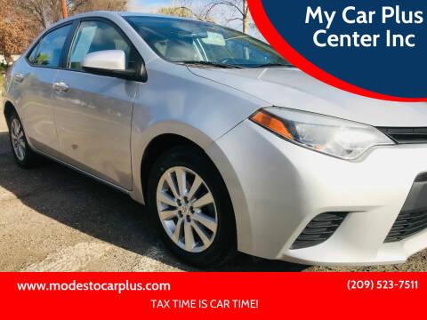 2014 Toyota Corolla for sale at My Car Plus Center Inc in Modesto CA