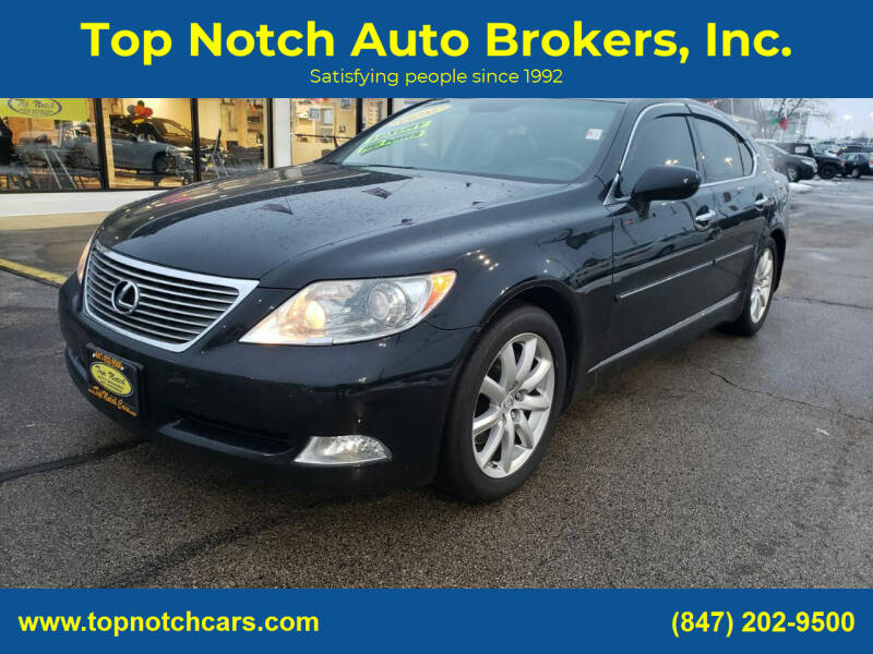 2007 Lexus LS 460 for sale at Top Notch Auto Brokers, Inc. in Palatine IL