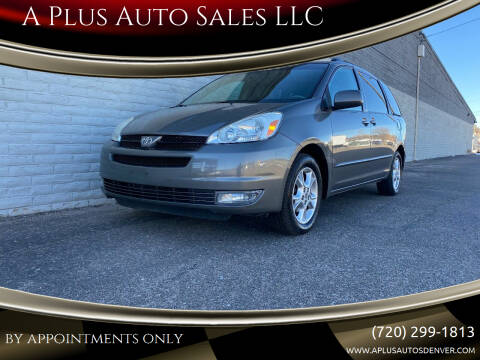 2005 Toyota Sienna for sale at A Plus Auto Sales LLC in Denver CO