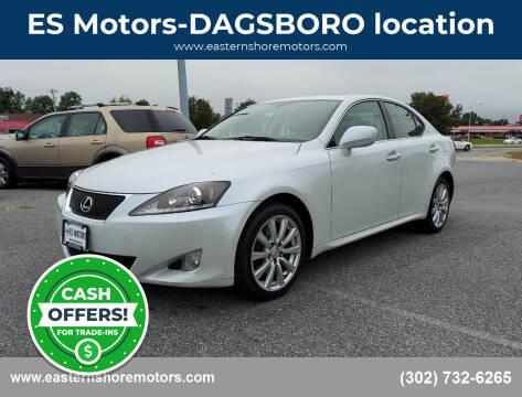 2008 Lexus IS 250 for sale at ES Motors-DAGSBORO location in Dagsboro DE