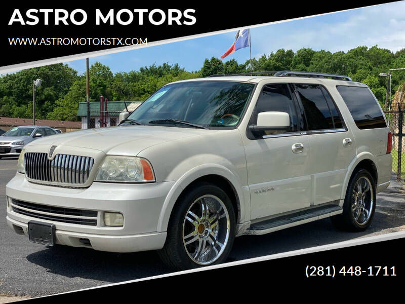 2005 Lincoln Navigator for sale at ASTRO MOTORS in Houston TX