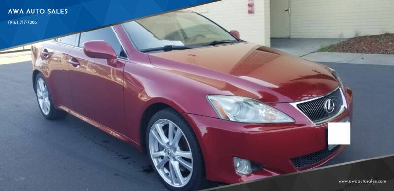 2006 Lexus IS 350 for sale at AWA AUTO SALES in Sacramento CA