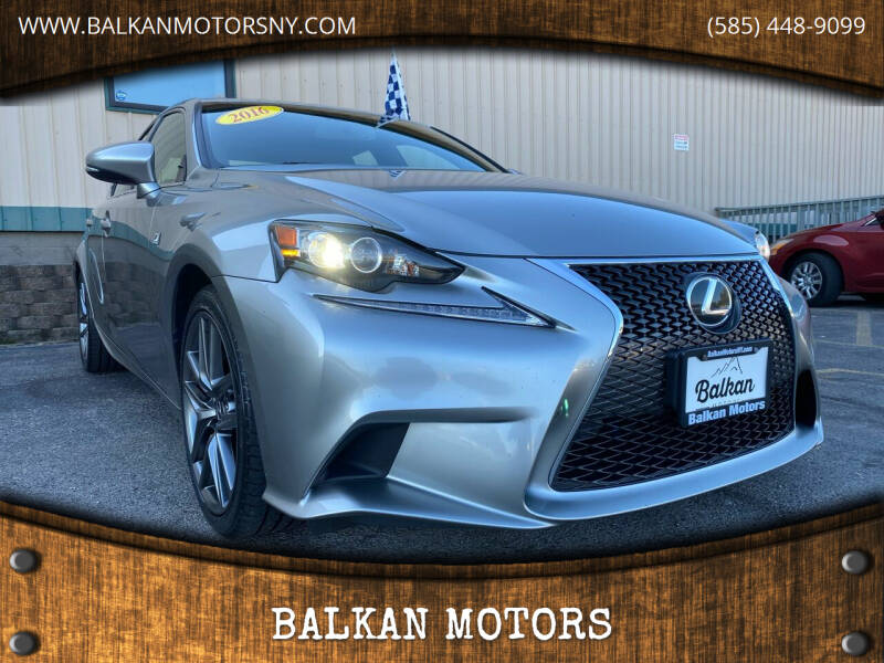 2016 Lexus IS 350 for sale at BALKAN MOTORS in East Rochester NY