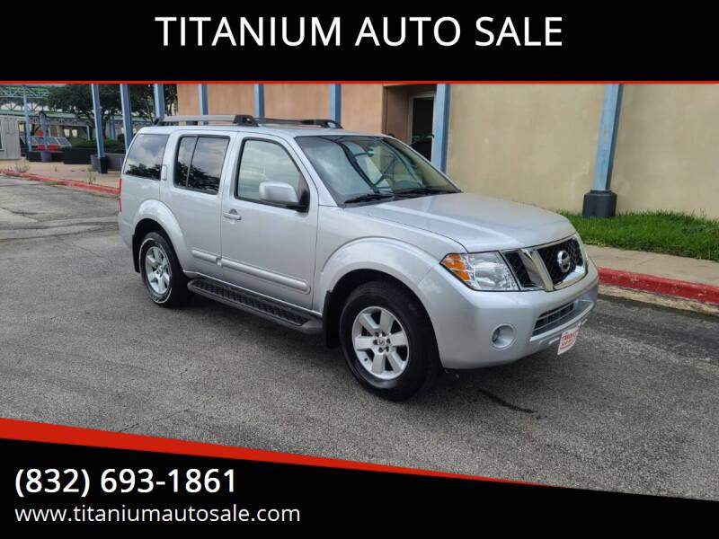 2012 Nissan Pathfinder for sale at TITANIUM AUTO SALE in Houston TX