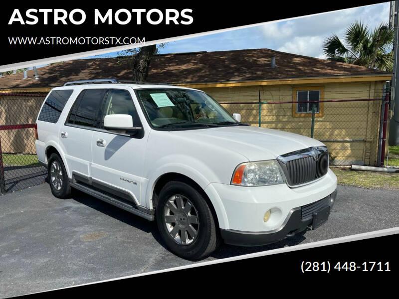 2004 Lincoln Navigator for sale at ASTRO MOTORS in Houston TX