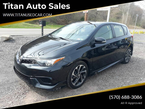2017 Toyota Corolla iM for sale at Titan Auto Sales in Berwick PA