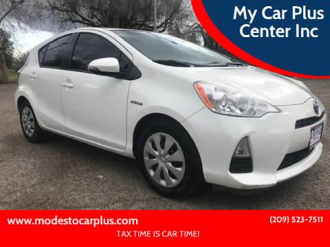 2013 Toyota Prius c for sale at My Car Plus Center Inc in Modesto CA