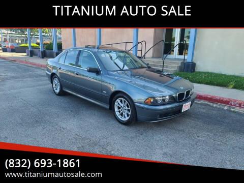2003 BMW 5 Series for sale at TITANIUM AUTO SALE in Houston TX