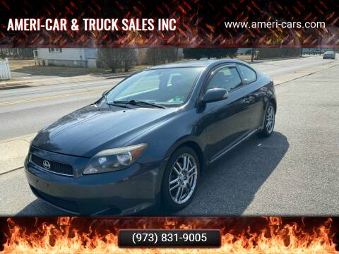 2007 Scion tC for sale at AMERI-CAR & TRUCK SALES INC in Haskell NJ