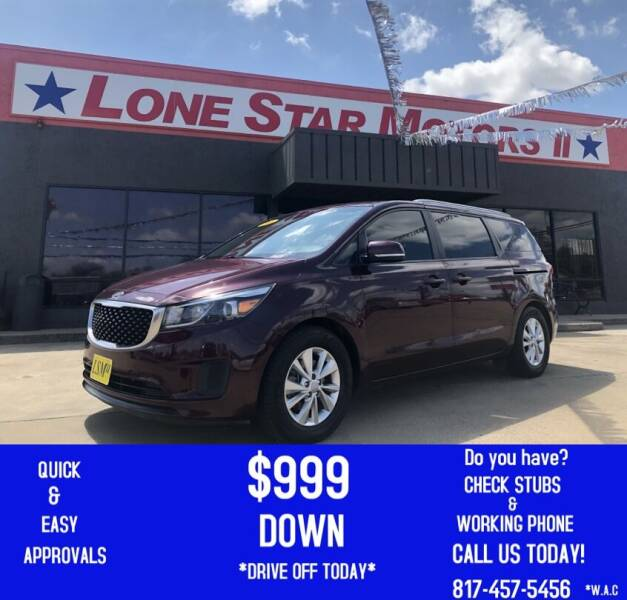 2016 Kia Sedona for sale at LONE STAR MOTORS II in Fort Worth TX