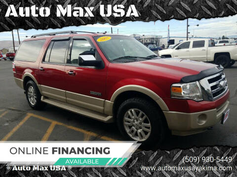 2007 Ford Expedition EL for sale at Auto Max USA in Yakima WA