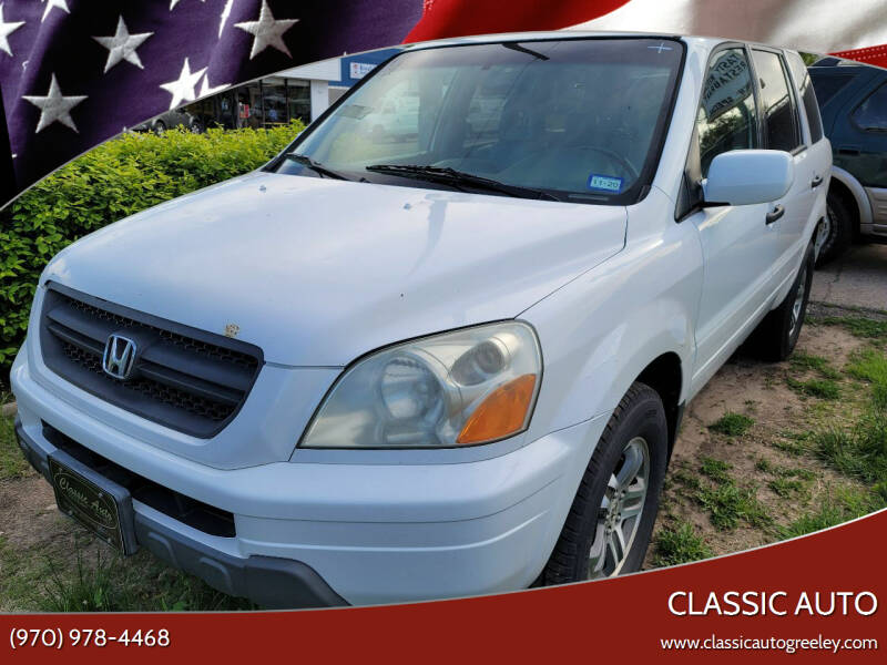 2005 Honda Pilot for sale at Classic Auto in Greeley CO