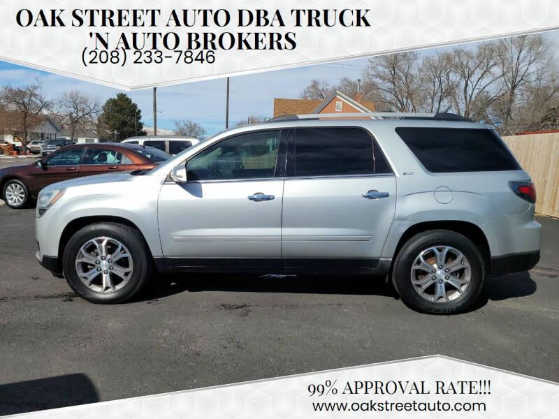 2014 GMC Acadia for sale at Oak Street Auto DBA Truck 'N Auto Brokers in Pocatello ID