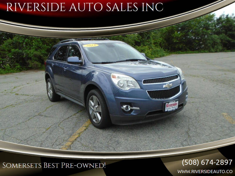 2013 Chevrolet Equinox for sale at RIVERSIDE AUTO SALES INC in Somerset MA