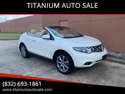2014 Nissan Murano CrossCabriolet for sale at TITANIUM AUTO SALE in Houston TX