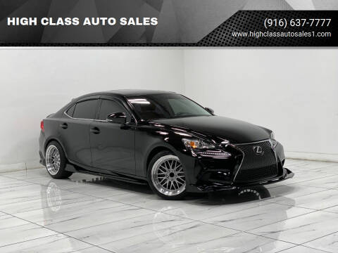 2015 Lexus IS 250 for sale at HIGH CLASS AUTO SALES in Rancho Cordova CA