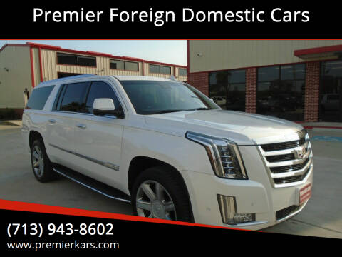 2017 Cadillac Escalade ESV for sale at Premier Foreign Domestic Cars in Houston TX