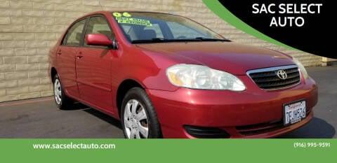2006 Toyota Corolla for sale at SAC SELECT AUTO in Sacramento CA