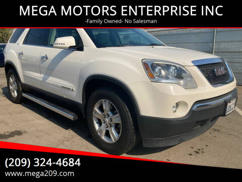 2008 GMC Acadia for sale at MEGA MOTORS ENTERPRISE INC in Modesto CA