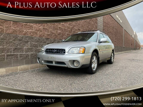 2004 Subaru Outback for sale at A Plus Auto Sales LLC in Denver CO