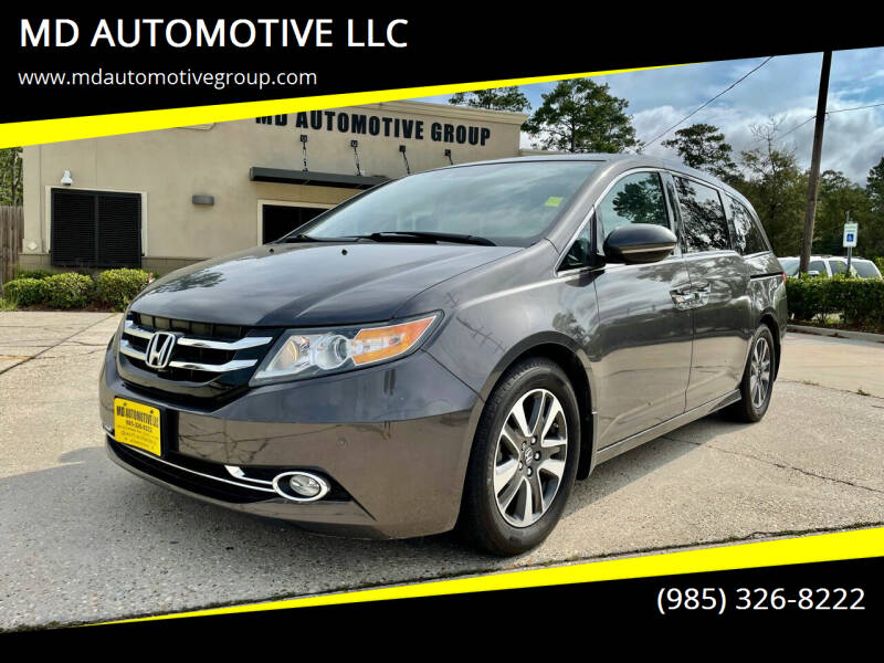 2015 Honda Odyssey for sale at MD AUTOMOTIVE LLC in Slidell LA